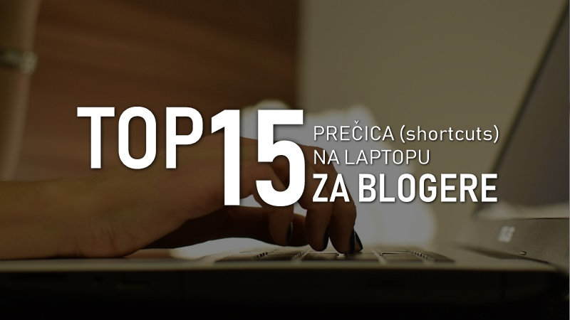 top-15-precica-shortcuts-laptop-pc-desktop-blogere-bloger-fest
