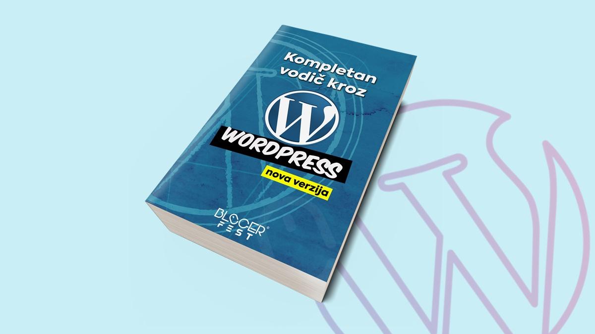 kompletan-vodic-kroz-wordpress-blog-guide-uputstvo-korak-po-korak-bloger-fest-srpskom-wallpaper-ebook