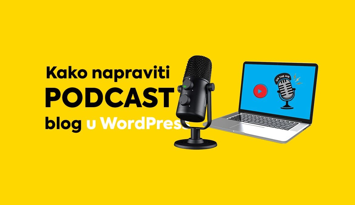 kako-napraviti-podcast-blog-wordpress-free-min