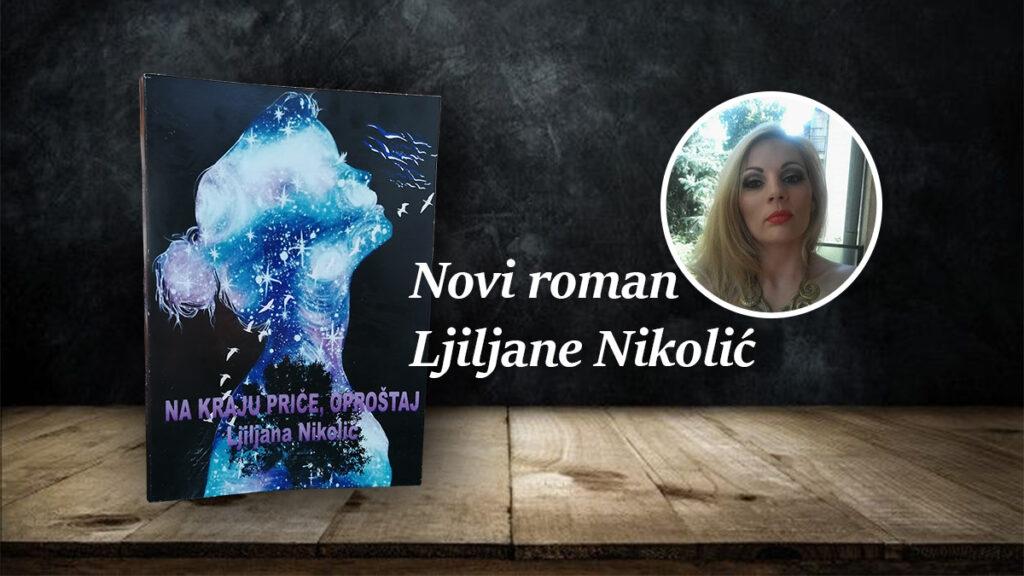 novi-roman-ljiljane-nikolic-na-kraju-price-oprostaj